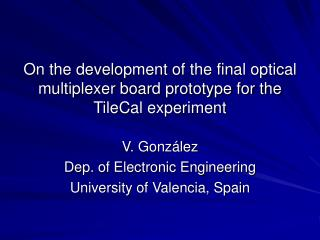 On the development of the final optical multiplexer board prototype for the TileCal experiment
