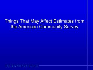 Things That May Affect Estimates from the American Community Survey