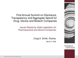 First Annual Summit on Disclosure, Transparency and Aggregate Spend for Drug, Device and Biotech Companies