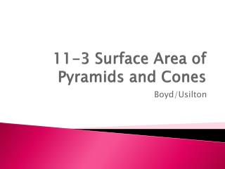 11-3 Surface Area of Pyramids and Cones