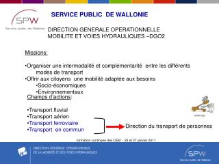 Champs d'actions : Transport fluvial  Transport aérien Transport ferroviaire Transport  en commun