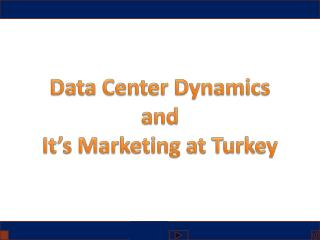 Data Center Dynamics a nd It's Marketing at Turkey