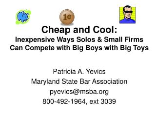 Cheap and Cool: Inexpensive Ways Solos  Small Firms Can Compete with Big Boys with Big Toys