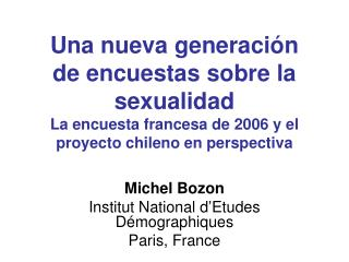 Michel Bozon Institut National d'Etudes Démographiques Paris, France