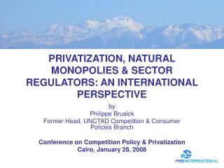 PRIVATIZATION, NATURAL MONOPOLIES  SECTOR REGULATORS: AN INTERNATIONAL PERSPECTIVE