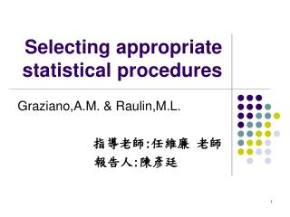Selecting appropriate statistical procedures