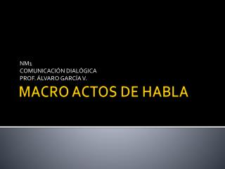 MACRO ACTOS DE HABLA