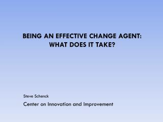 Being an Effective Change Agent: What Does It Take