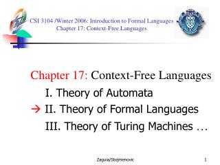 CSI 3104 /Winter 2006 :  Introduction to Formal Languages  Chapter 17: Context-Free Languages