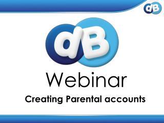 Creating Parental accounts