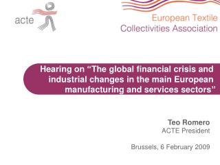 "Hearing on ""The global financial crisis and       industrial changes in the main European"