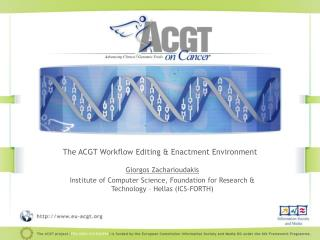The ACGT Workflow Editing & Enactment Environment