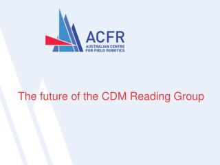 The future of the CDM Rea ding Group