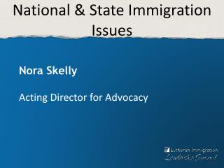 National & State Immigration Issues