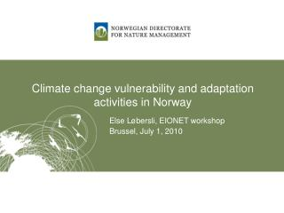 Climate change vulnerability  and  adaptation activities  in Norway