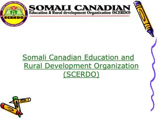 Somali Canadian Education and Rural Development Organization (SCERDO)