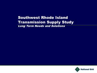 Southwest Rhode Island Transmission Supply Study Long Term Needs and Solutions