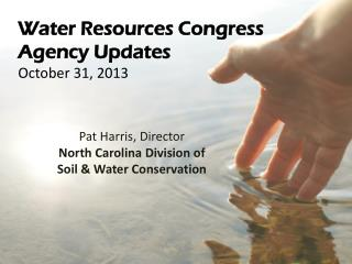 Water Resources Congress Agency Updates  October 31, 2013