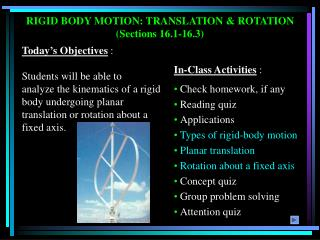 Today s Objectives :  Students will be able to analyze the kinematics of a rigid body undergoing planar translation or r