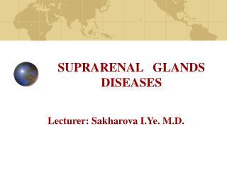 SUPRARENAL   GLANDS DISEASES