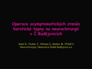 Operace asymptomatických stenóz karotické tepny na neurochirurgii vČ.Budějovicích
