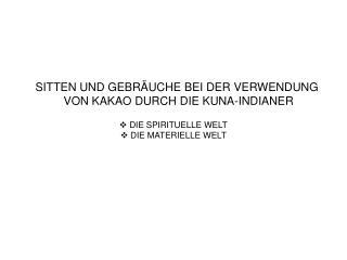 DIE SPIRITUELLE WELT  DIE MATERIELLE WELT