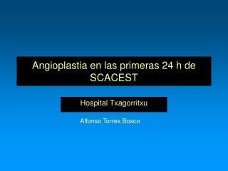 Angioplastia en las primeras 24 h de SCACEST