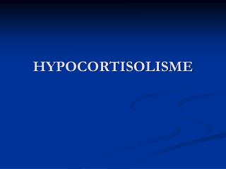 HYPOCORTISOLISME