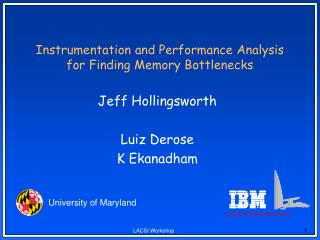 Instrumentation and Performance Analysis for Finding Memory Bottlenecks