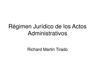 R�gimen Jur�dico de los Actos Administrativos