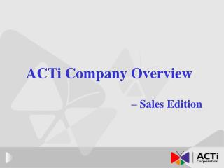 ACTi Company Overview – Sales Edition