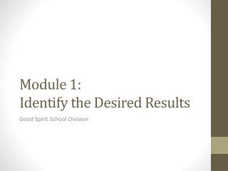 Module 1:  Identify the Desired Results