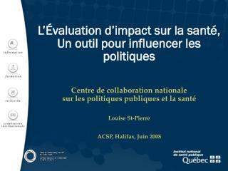 L'Évaluation d'impact sur la santé,   Un outil pour influencer les politiques