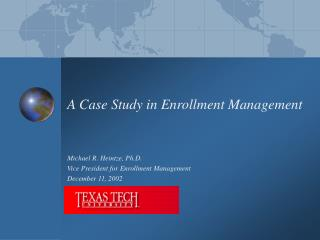 A Case Study in Enrollment Management