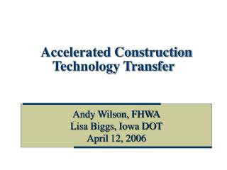 Accelerated Construction Technology Transfer