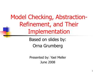 Model Checking, Abstraction-Refinement, and Their Implementation