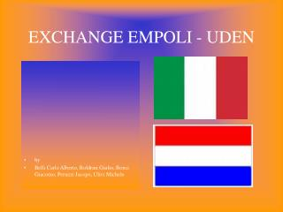 - Exchange between Italy and Holland in 2009