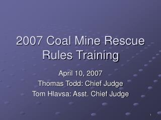 2007 Coal Mine Rescue Rules Training