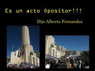 Es un acto Opositor!!!