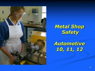 Metal Shop  Safety Automotive  10 , 11, 12