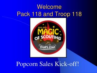 Welcome  Pack 118 and Troop 118