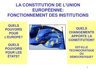 LA CONSTITUTION DE L'UNION EUROPÉENNE: FONCTIONNEMENT DES INSTITUTIONS