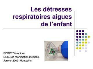 Les d tresses respiratoires aigues  de l enfant