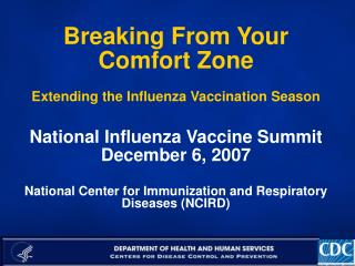 National Influenza Vaccine Summit December 6, 2007