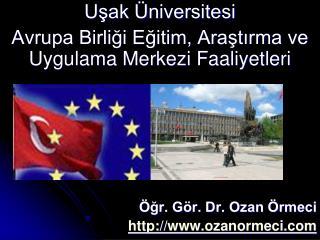 Uşak Üniversitesi  Avrupa Birliği Eğitim, Araştırma ve Uygulama Merkezi Faaliyetleri