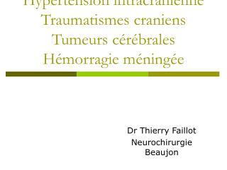 Hypertension intracr nienne Traumatismes craniens Tumeurs c r brales H morragie m ning e