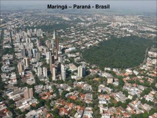 Maringá – Paraná - Brasil