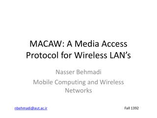 MACAW: A Media Access Protocol for Wireless LAN's