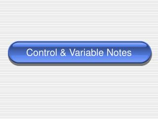 Control & Variable Notes