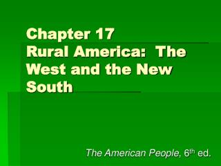 Chapter 17 Rural America:  The West and the New South